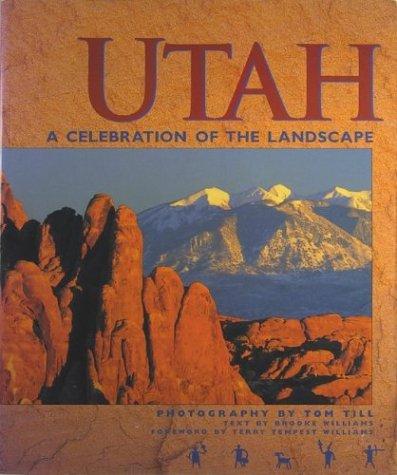 Utah: Celebration of the Landscape: Till, Tom
