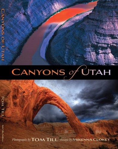 Canyons of Utah: Till, Tom; Mikenna Clokey