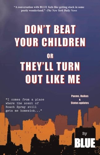 9780971258143: Don't Beat Your Children Or They'll Turn Out Like Me (Volume 1)