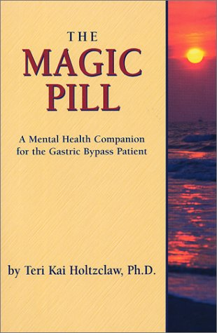 9780971260115: The Magic Pill: A Mental Health Companion for the Gastric Bypass Patient