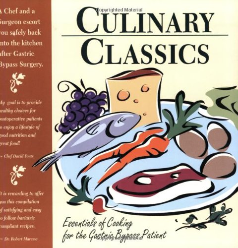 9780971260191: Culinary Classics: Essentials of Cooking for the Gastric Bypass Patient