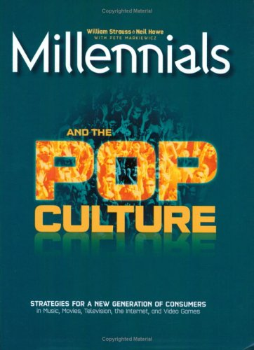Millennials and the Pop Culture (0971260605) by William Strauss; Neil Howe