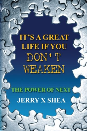 It's a Great Life If You Don't: Shea, Jerry X.
