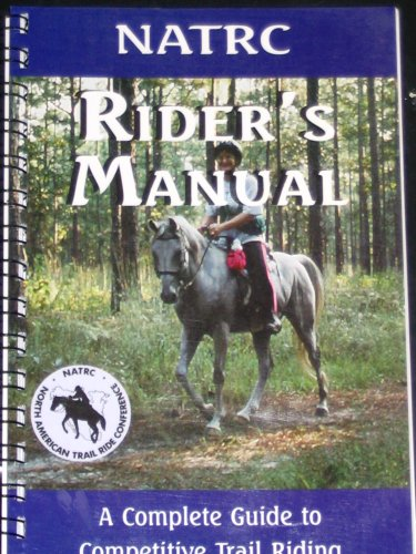 Rider's Manual: A complete guide to competitive trail riding
