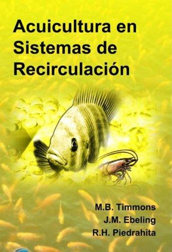 Acuicultura en Sistemas de Recirculacion (Spanish Edition): M.B. Timmons; J.M.