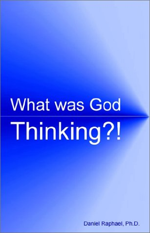9780971266308: What Was God Thinking?!