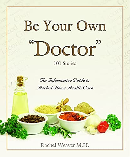 Be Your Own Doctor 7th Edition Rachel Weaver M.H.: Rachel Weaver M.H.