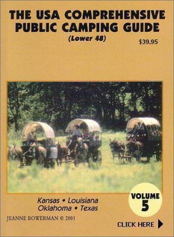9780971267961: The U.S.A. Comprehensive Public Camping Guide: Kansas, Louisiana, Oklahoma, Texas