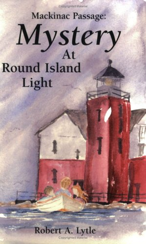 Mackinac Passage: Mystery at the Rouns Island Light