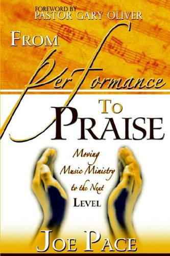 9780971270183: From Performance to Praise