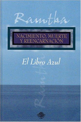 9780971272521: El Libro Azul. Nacimiento, Muerte y Reencarnacion. (Spanish Edition)