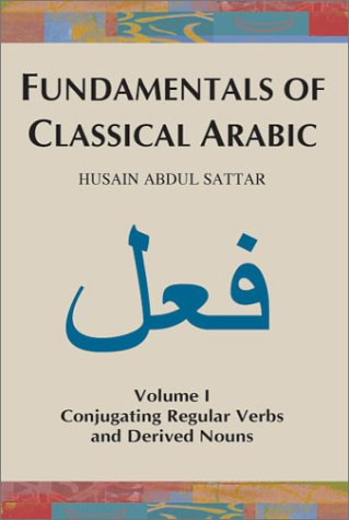 9780971276116: Fundamentals of Classical Arabic, Volume 1