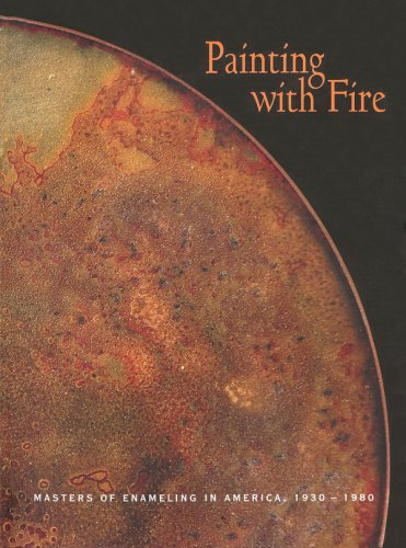 9780971277250: Painting with Fire: Masters of Enameling in America, 1930-1980