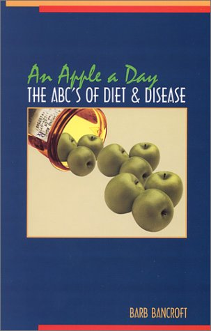 9780971277601: An Apple a Day: The ABC's of Diet & Disease