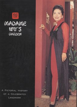 MADAME WU's GARDEN; A Pictorial History of a Celebrated Landmark; Signed Inscription. ~ ~: WU, ...