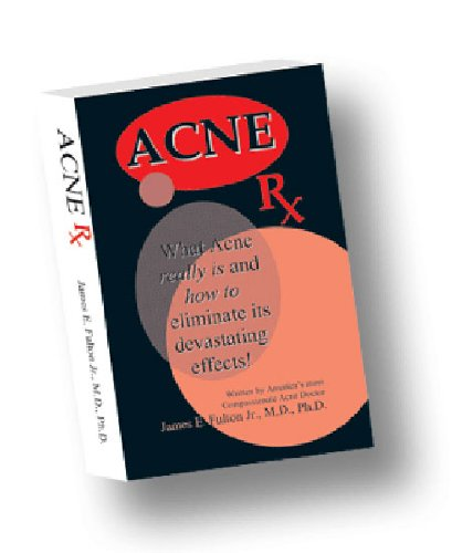 Acne Rx 9780971281004  ACNE RX  the newest book by the definitive expert on acne, Dr. James E Fulton MD Ph.D.. Dr. Fulton is the co-developer of Retin A and d