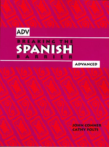 Breaking the Spanish Barrier: Advanced (9780971281707) by John Conner; cathy folts
