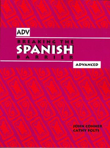 9780971281707: Breaking the Spanish Barrier: Advanced