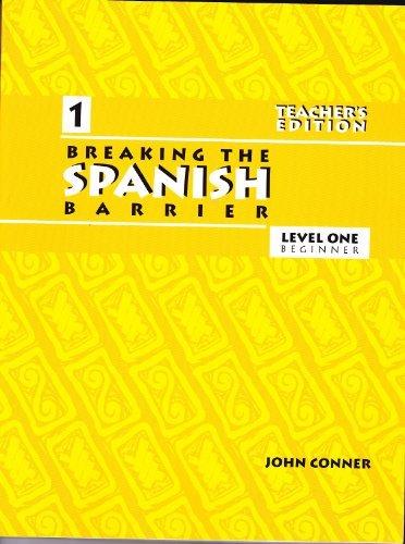 9780971281738: Breaking the Spanish Barrier, Level One Beginner, Teacher's Edition