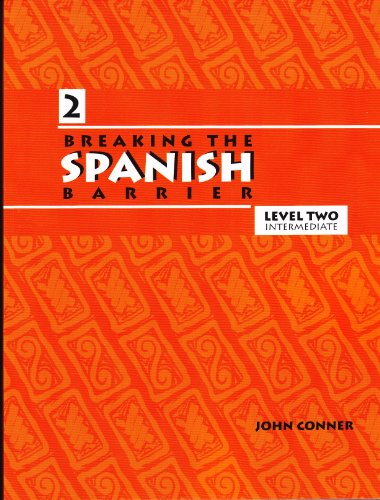 Breaking the Spanish Barrier: Level II (Intermediate) (Spanish Edition) (0971281785) by Conner, John