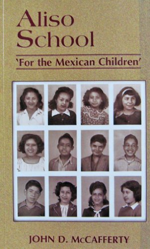9780971282711: Aliso School: 'For the Mexican Children '