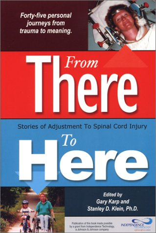 9780971284227: From There to Here: Stories of Adjustment to Spinal Cord Injury