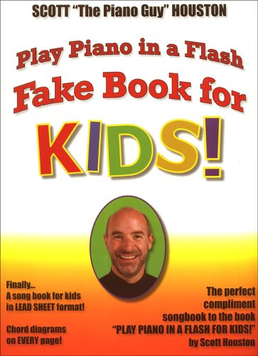 Play Piano in a Flash Fake Book for KIDS!: Scott Houston