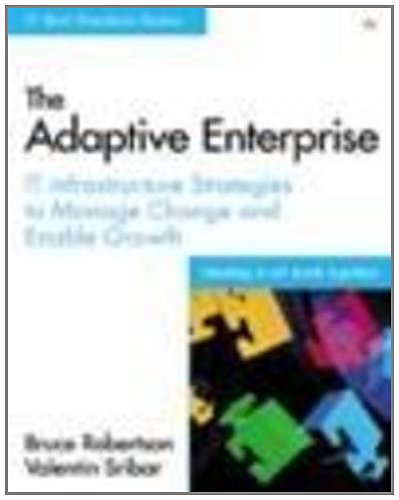 9780971288720: Adaptive Enterprise, The: IT Infrastructure Strategies to Manage Change and Enable Growth (IT Best Practices series)