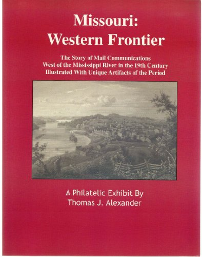 9780971289079: Missouri: Western Frontier The story of mail communications West of the Mississippi River in the 19th century