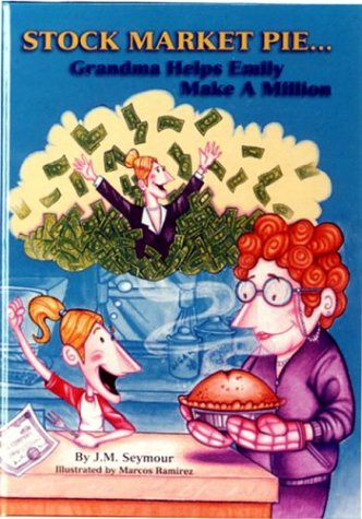 9780971290006: Stock Market Pie: Grandma Helps Emily Make A Million