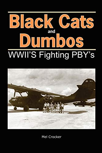 9780971290105: Black Cats and Dumbos: WW II's Fighting PBYs