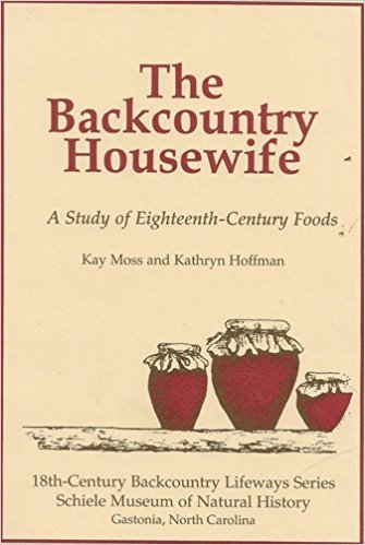 The Backcountry Housewife: Kay; Hoffman, Kathryn Moss