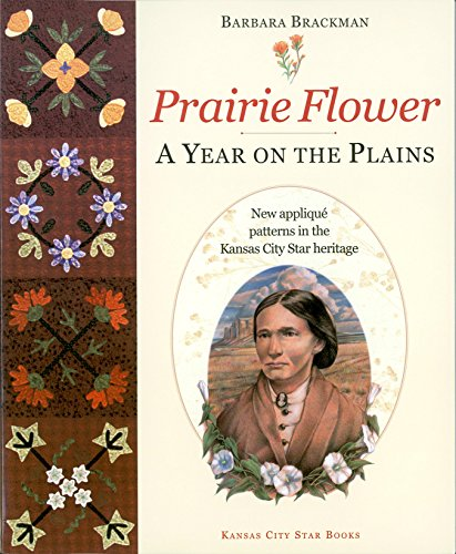 Prairie Flower: A Year on the Plains: Brackman, Barbara