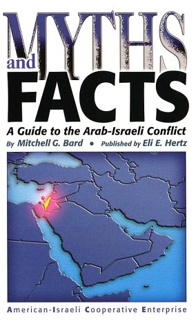 9780971294509: Myths and Facts: A Guide to the Arab-Israeli Conflict