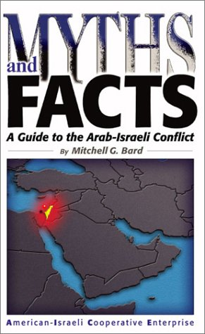 9780971294516: Myths and Facts: A Guide to the Arab-Israeli Conflict