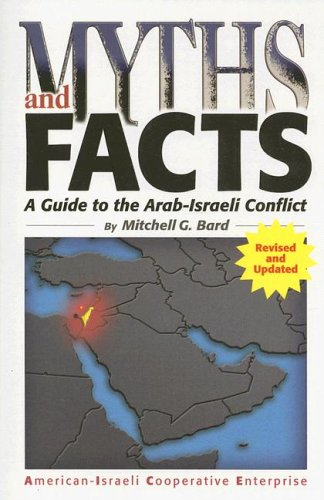 9780971294547: Myths and Facts: A Guide to the Arab-Israeli Conflict