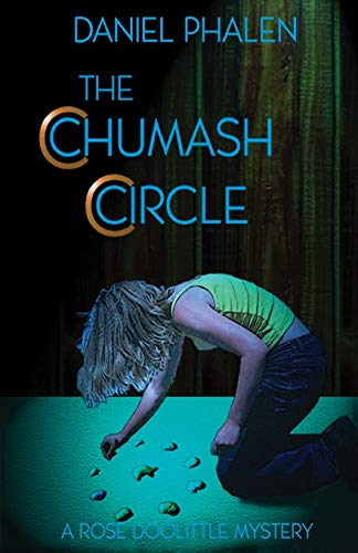 The Chumash Circle : A Rose Doolittle Mystery: Phalen, Daniel