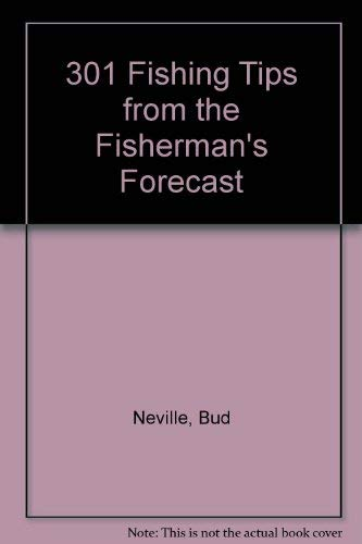 9780971298804: 301 Fishing Tips from the Fisherman's Forecast