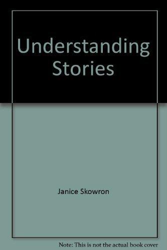 Understanding Stories (0971298904) by Janice Skowron
