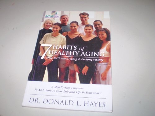 7 Habits of Healthy Aging: Dr. Donald L. Hayes