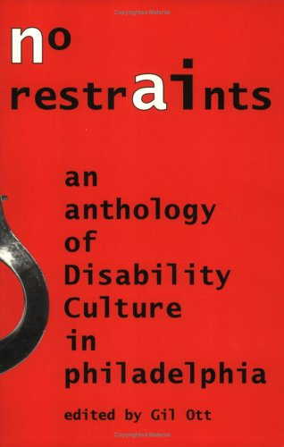 9780971299627: No Restraints: An Anthology of Disability Culture in Philadelphia