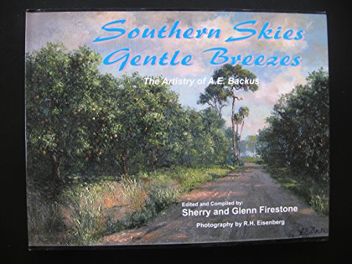 9780971303508: Southern Skies Gentle Breezes: The Artistry of A. E. Backus