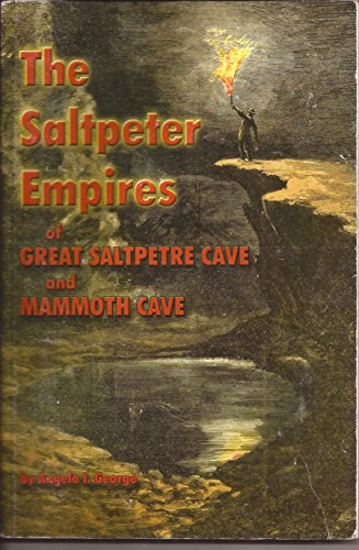 The saltpeter empires of Great Saltpetre Cave: George, Angelo I