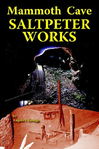 Mammoth Cave Saltpeter Works (Paperback): Angelo I George