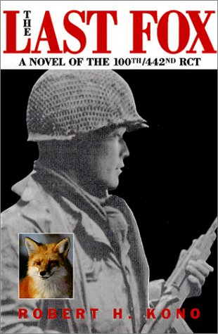 9780971305007: The Last Fox: A Novel of the 100th/442nd RCT