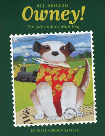 9780971306974: All Aboard, Owney! The Adirondack Mail Dog