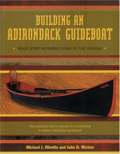 9780971306998: Building an Adirondack Guideboat: Wood Strip Reproductions of the Virginia