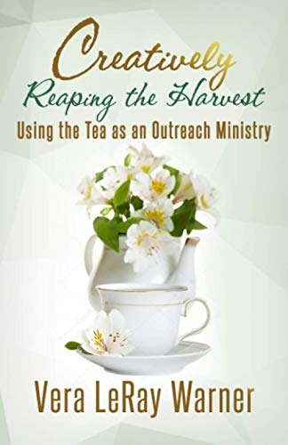 9780971307209: Creatively Reaping the Harvest: Using the Tea As An Outreach Ministry