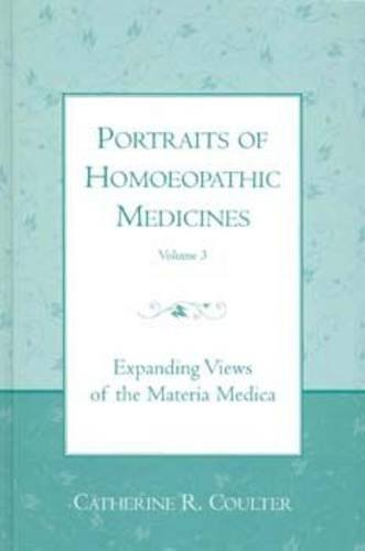 Portraits of Homoeopathic Medicines: Expanding Views of