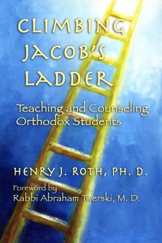 9780971312906: Climbing Jacob's Ladder: Teaching and Counseling Orthodox Students